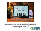 3 Common Influencer Marketing mistakes hindering your brand