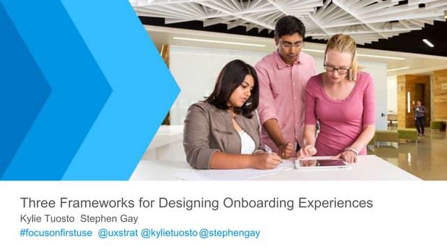 UX Leadership: Helping Teams Design Onboarding Experience Using 3 Frameworks