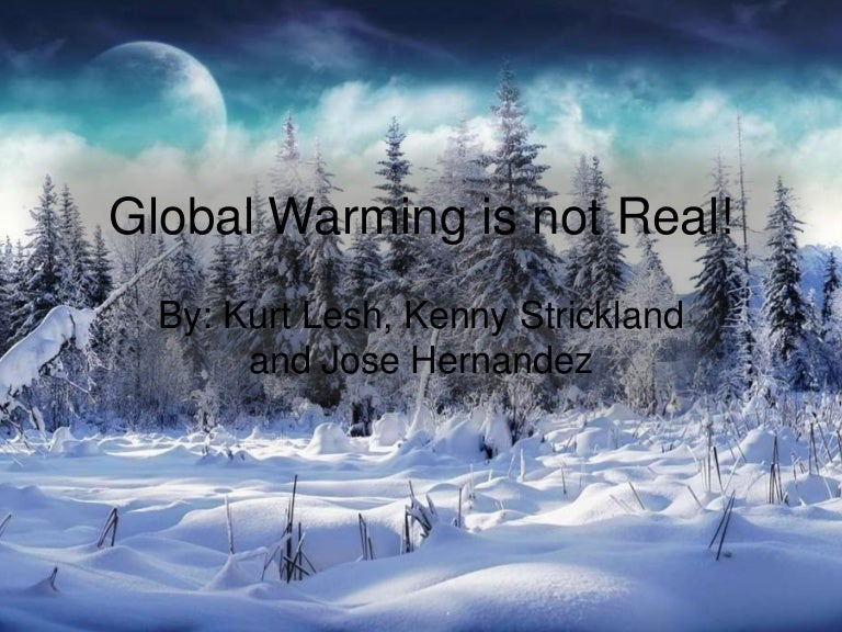 3 global warming is not real ks jh kl