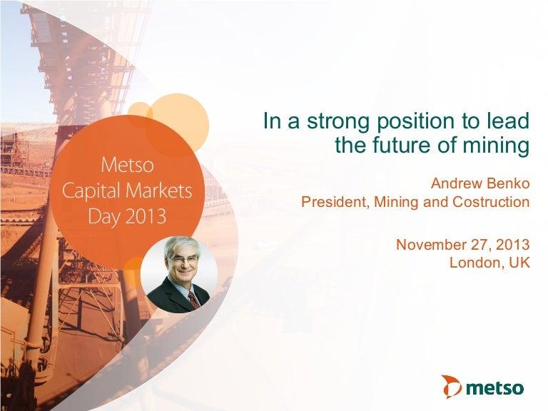 Metso Capital Markets Day 2013 presentations: Andrew Benko