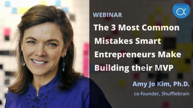 The 3 most common mistakes smart entrepreneurs make building their MVP