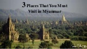 3 places that you must visit in myanmar