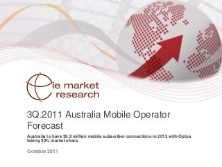 3 Q11 Australia Mobile Operator Forecast Executive Summary
