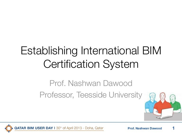 3rd Qatar Bim User Day Establishing International Bim Certification