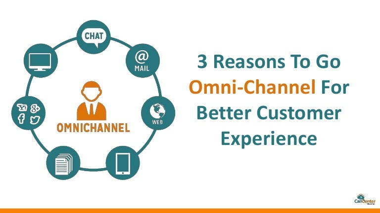 3 Reasons To Go Omni-Channel For Better Customer Experience