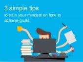 3 simple tips to train your mindset on how to achieve goals