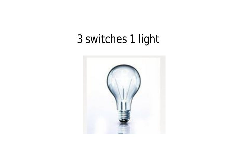 24 standard interview puzzles - 3 switches 1 light