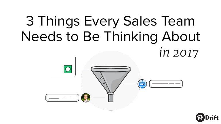3 Things Every Sales Team Needs to Be Thinking About in 2017