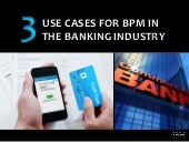 3 Use Cases for BPM in the Banking Industry