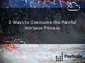 3 Ways to Overcome the Painful Increase Process
