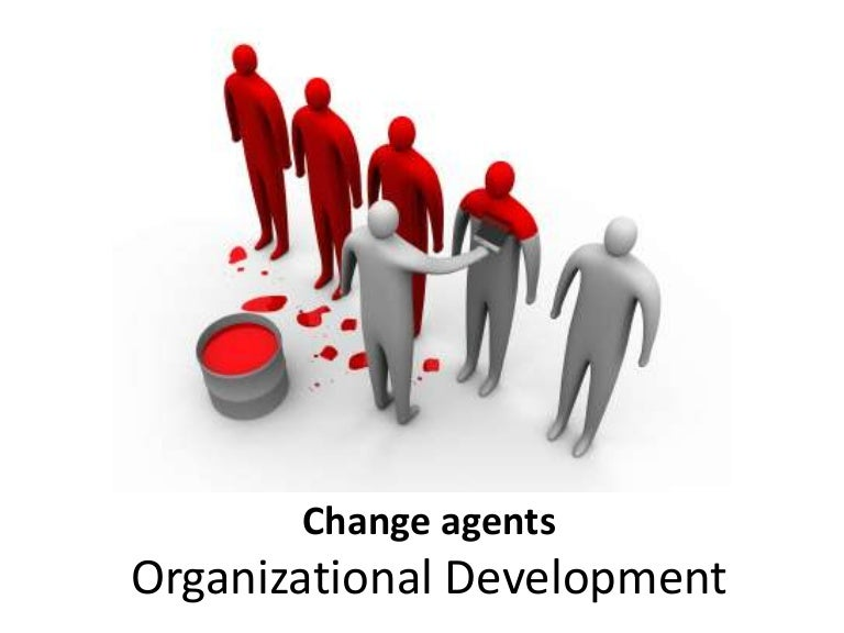 organisational development change agent General resources - - - service organizations focused on organizational change and development - - - online groups also see overview of the field of organization development competencies and resources for organizational change agents.