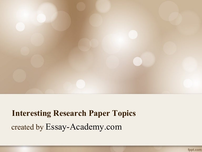 interesting topics for paper presentation