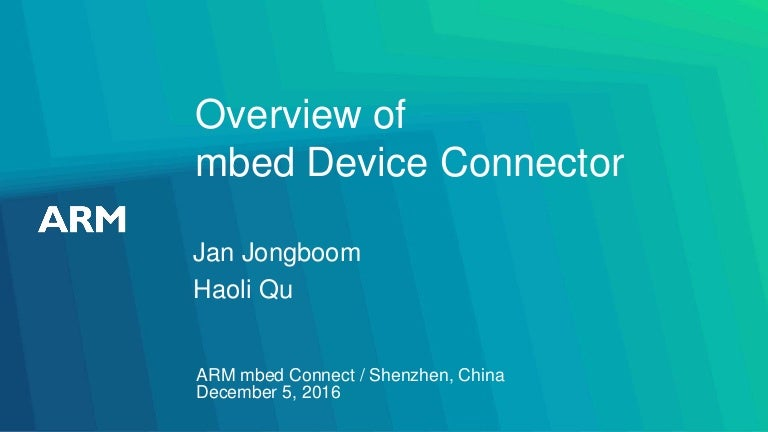 mbed Connect Asia 2016 Overview of mbed Device Connector