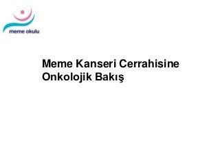 4. Meme Kanserine Yaklaşım
