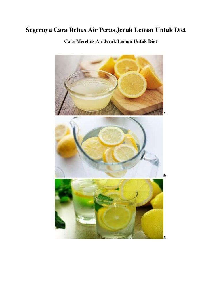 Segernya Cara Rebus Air Peras Jeruk Lemon Untuk Diet