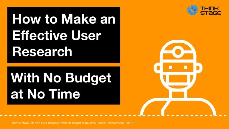 4 anton parkhomenko - how to make effective user research