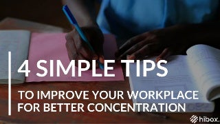 4 Tips To Improve Your Workplace For Better Concentration