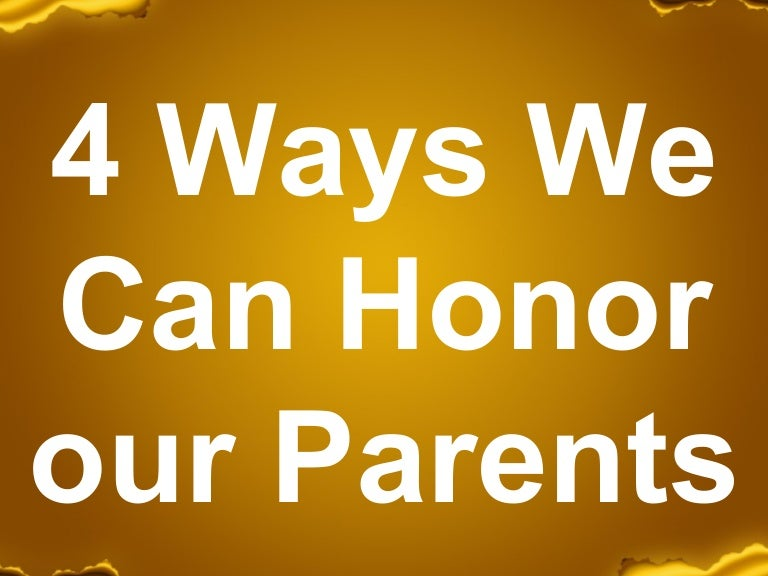 4 Ways To Honor Parents