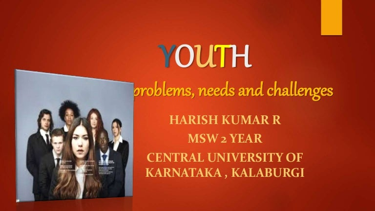 Youth lifestyle, problems, needs and challenges.