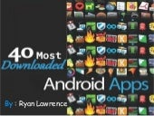 40 most downloaded android apps