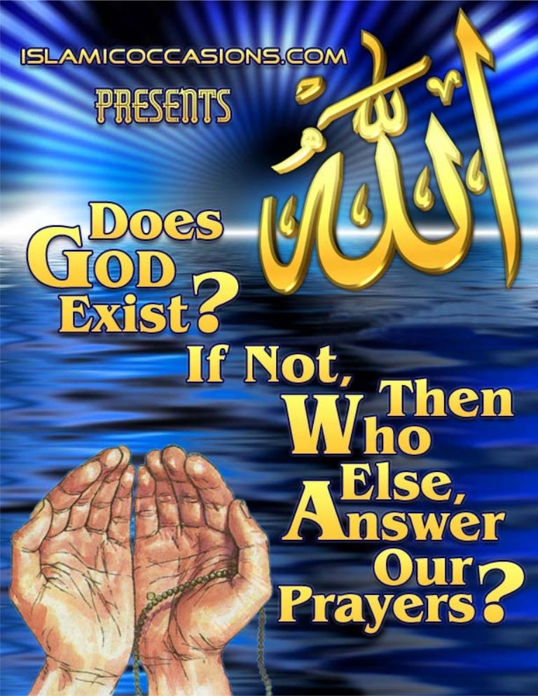 does god exist if not then who else answer our prayers