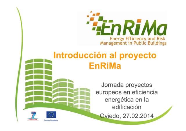 """4195 ponencia luis_santos_edp_introduccion_enrimaPonencia Jornada técnica """"Proyectos europeos en eficiencia energética en edificación"""""""