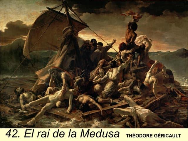 42. EL RAI DE LA MEDUSA. THÉODORE GÉRICAULT. ROMANTICISME (TEMA)