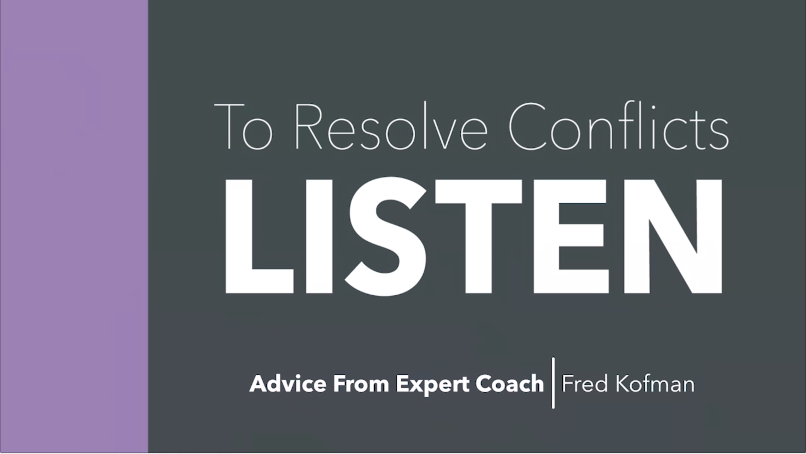 Fred Kofman on Resolving Conflict: Listen