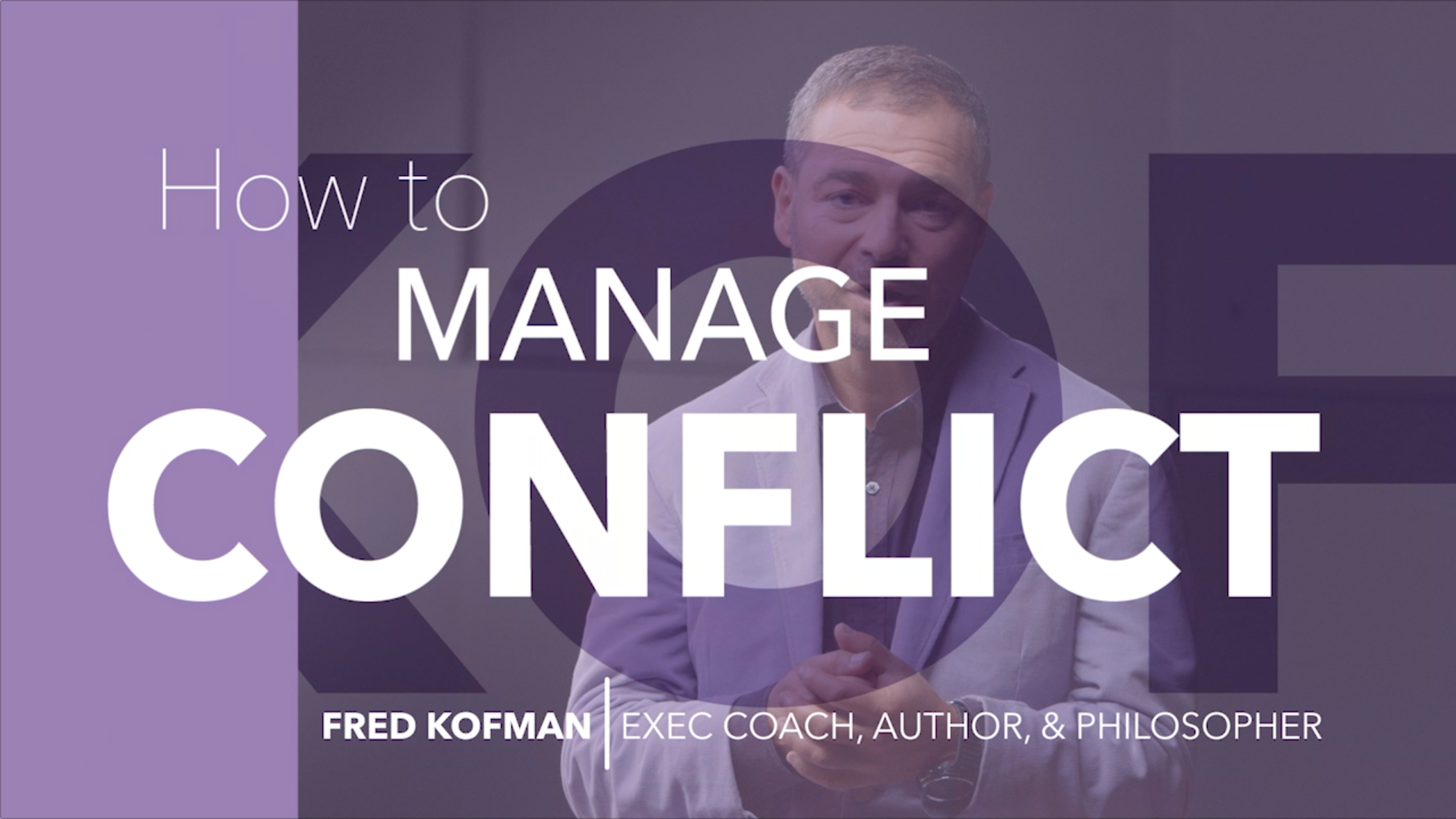 Fred Kofman on Managing Conflict