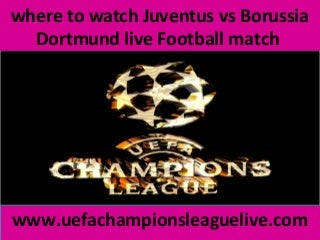 live football ((( juventus vs borussia dortmund ))) online on mac