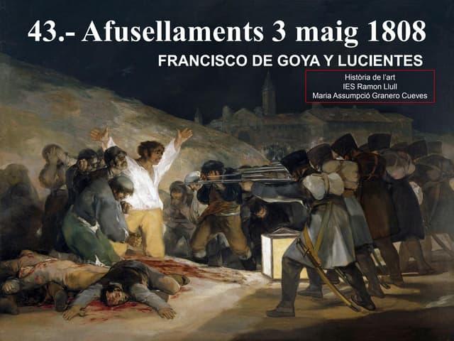 43. AFUSSELLAMENTS 3 DE MAIG. GOYA