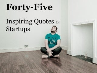45 Inspiring Quotes for Startups