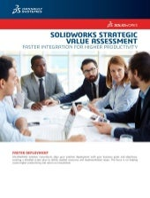 SOLIDWORKS Strategic Value Assessment – Faster Integration for Higher Productivity