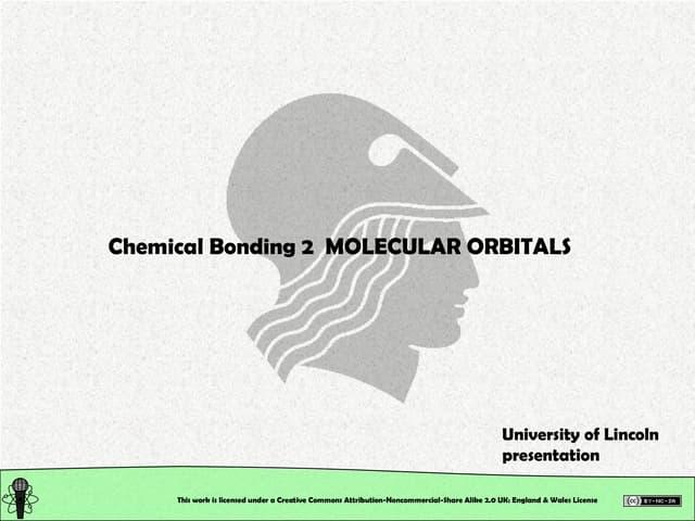 Chemical Structure: Chemical Bonding. Molecular Orbitals