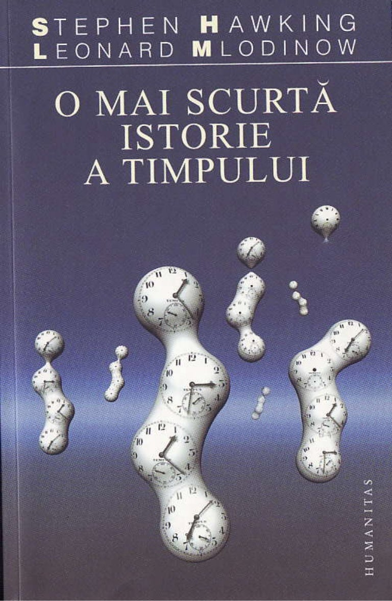 Stephen Hawking Leonard Mlodinow O Mai Scurtă Istorie A Timp…