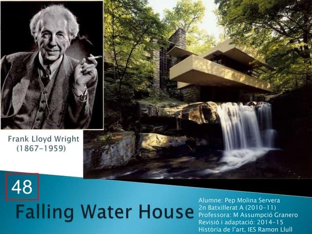 48. FALLING WATER HOUSE. FRANK LLOYD WRIGHT