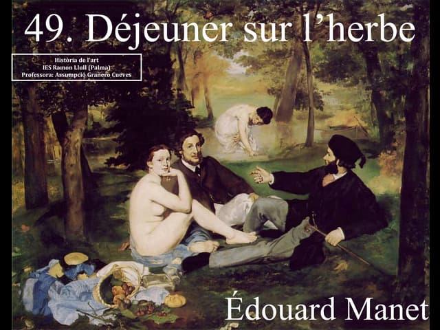 49. DÉJEUNER SUR L'HERBE. ÉDOUARD MANET