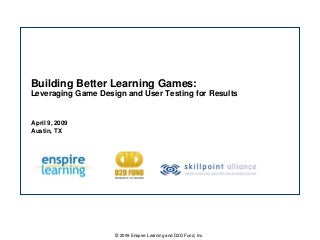 Building Better Learning Games: Leveraging Game Design and User Testing for Results