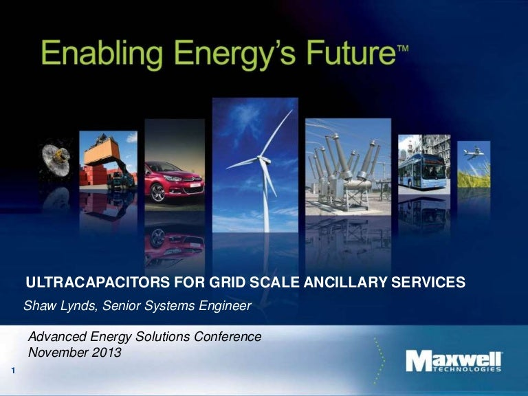 ULTRACAPACITORS FOR GRID SCALE ANCILLARY SERVICES - AES 2013