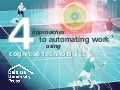 4 approaches to automate work using cognitive technologies