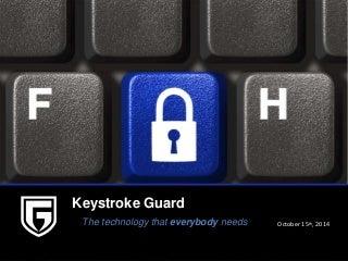 KeystrokeGuard_Presentation_20141024