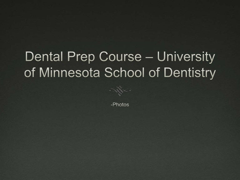 Dental Prep Course – University of Minnesota School of Dentistry