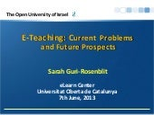 Sarah Guri-Rosenblit. E-Teaching: Current Problems and Future Prospects