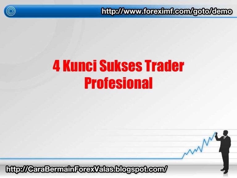 Cara Bermain Forex | 4 kunci sukses trader profesional