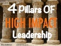 4 Pillars of High Impact Leadership