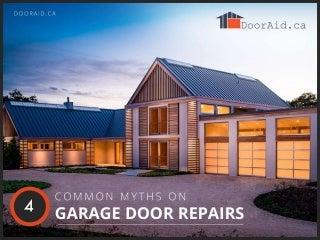 4 Popular Garage Door Repair Myths