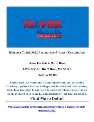 4 Preserve Trl, North Oaks, MN 55126 : Luxury Homes in North Oaks by RE/MAX Results North Oaks - Kris Lindahl