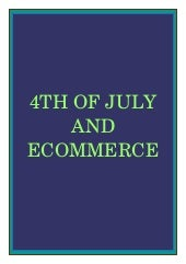 4TH OF JULY AND ECOMMERCE