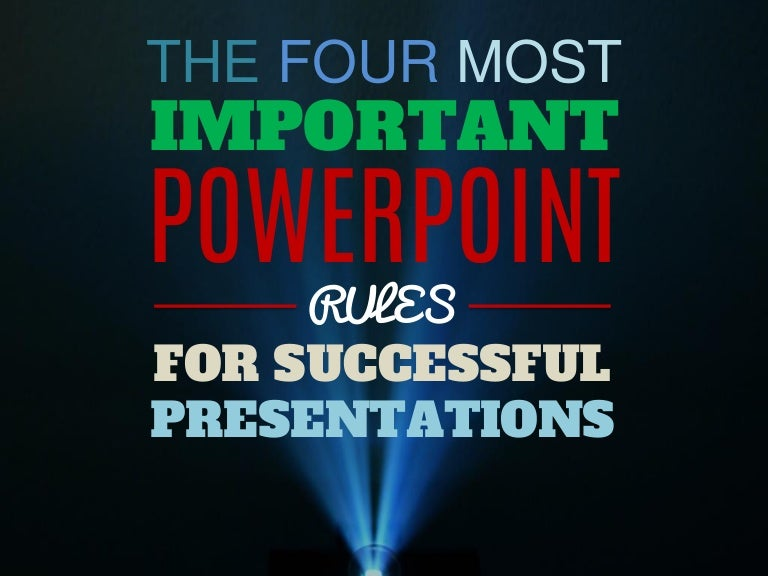 the 4 most important powerpoint rules for successful presentations