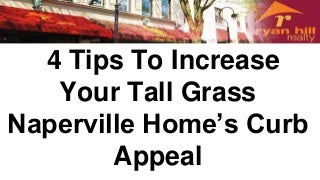 4 tips to increase your tall grass naperville home's curb appeal